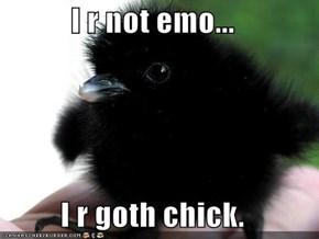I r not emo...  I r goth chick.