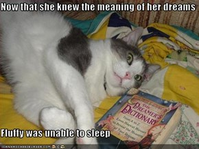 Now that she knew the meaning of her dreams  Fluffy was unable to sleep