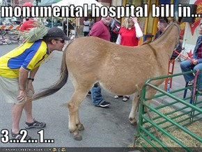 monumental hospital bill in....  3...2...1...