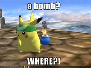 a bomb?  WHERE?!