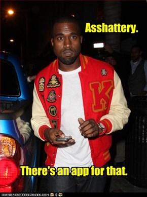 Asshattery.