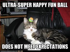 ULTRA-SUPER HAPPY FUN BALL