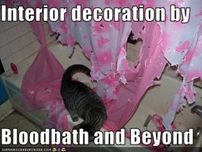 Interior decoration by  Bloodbath and Beyond