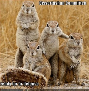 Dissertashun Committeh  reddy fur ur defense