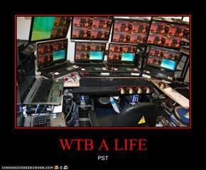 WTB A LIFE