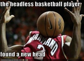 the headless basketball player  found a new head