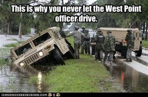 This is why you never let the West Point officer drive.