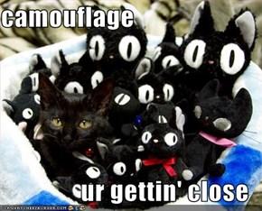 camouflage  ur gettin' close