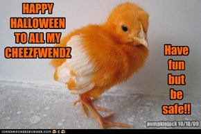 HAPPY HALLOWEEN  TO ALL MY CHEEZFWENDZ