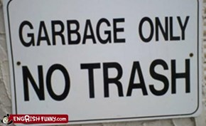 GARBAGE ONLY NO TRASH