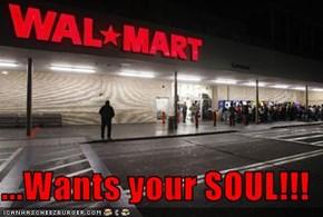 ...Wants your SOUL!!!