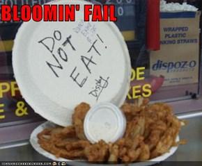 BLOOMIN' FAIL