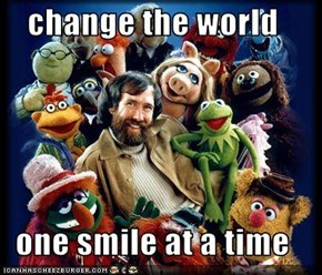 change the world  one smile at a time