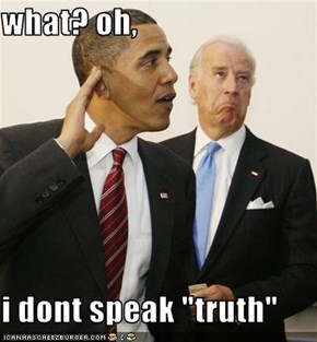 "what? oh,  i dont speak ""truth"""