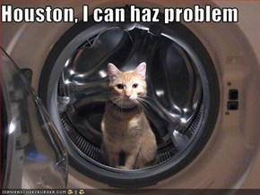 Houston, I can haz problem