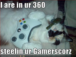 I are in ur 360  steelin ur Gamerscorz