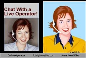 Online Operator Totally Looks Like Anna from IKEA