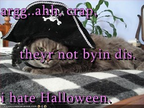 argg..ahh, crap, theyr not byin dis. i hate Halloween.
