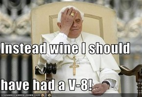 Instead wine I should have had a V-8!
