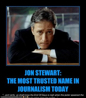 JON STEWART:  THE MOST TRUSTED NAME IN JOURNALISM TODAY