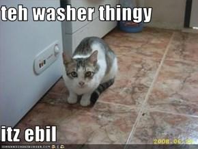 teh washer thingy  itz ebil