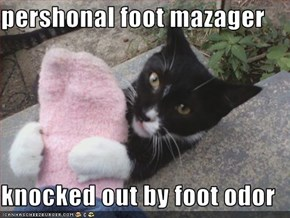 pershonal foot mazager  knocked out by foot odor