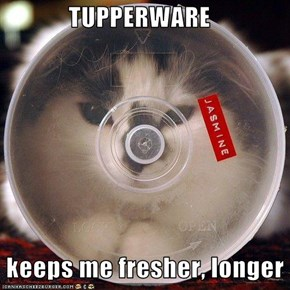 TUPPERWARE   keeps me fresher, longer