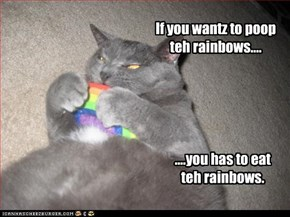 ....you has to eat teh rainbows.