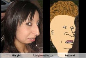 this girl Totally Looks Like Butthead