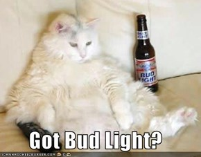Got Bud Light?