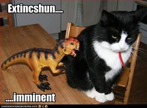 Extincshun....