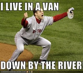I LIVE IN A VAN  DOWN BY THE RIVER!!!!