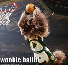 wookie ballin'