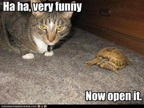 Ha ha, very funny