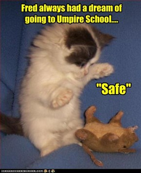 Fred always had a dream of going to Umpire School....