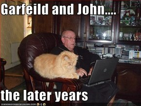 Garfeild and John....  the later years