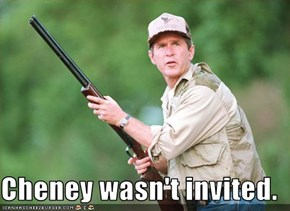 Cheney wasn't invited.