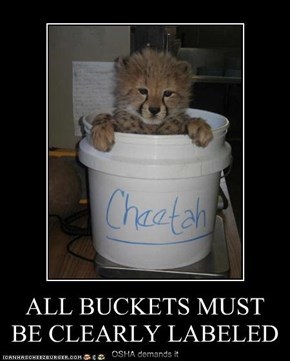 ALL BUCKETS MUST BE CLEARLY LABELED