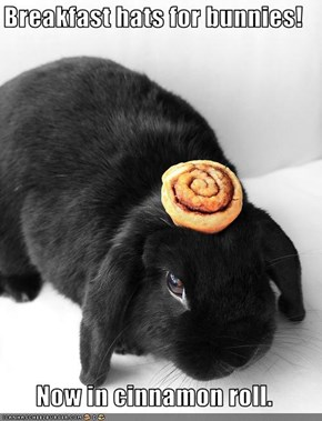 Breakfast hats for bunnies!  Now in cinnamon roll.