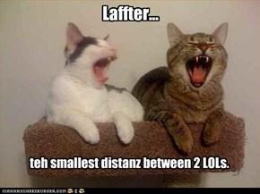 Laffter...