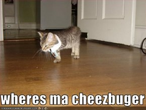 wheres ma cheezbuger