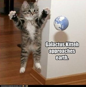 Galactus Kitteh  approaches  earth.