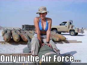 Only in the Air Force....