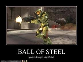 BALL OF STEEL