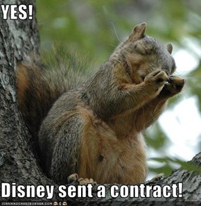 YES!  Disney sent a contract!