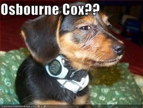 Osbourne Cox??