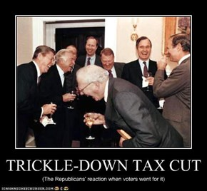TRICKLE-DOWN TAX CUT
