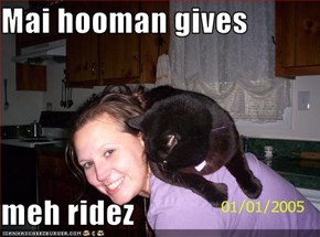 Mai hooman gives  meh ridez