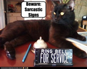 Beware: Sarcastic  Signs