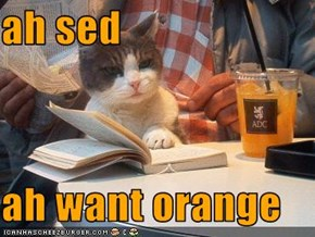 ah sed  ah want orange